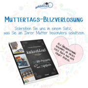 Muttertags-Blitzverlosung
